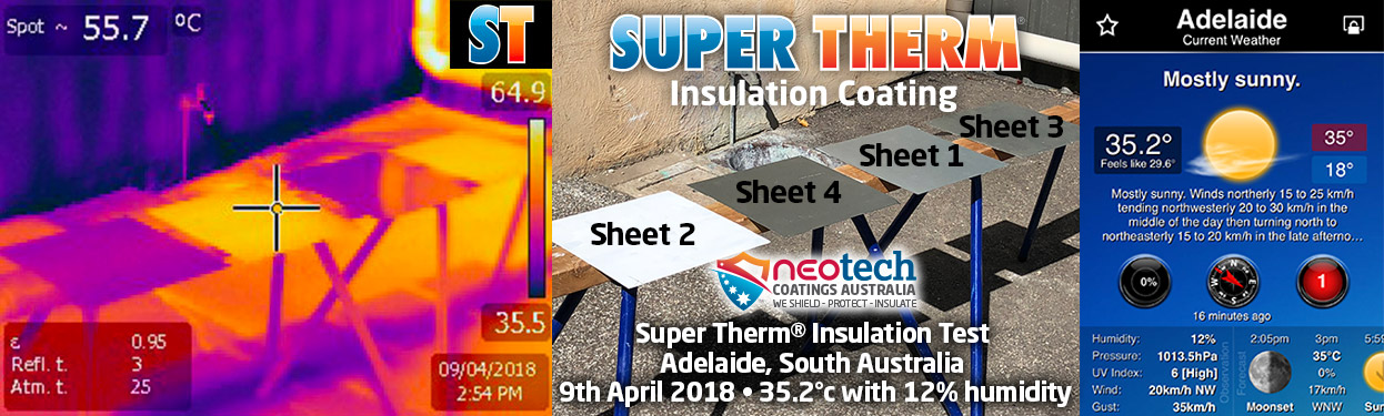 Super Therm Insulation NEOtech Coatings Test April 9, 2018 Adelaide, South Australia